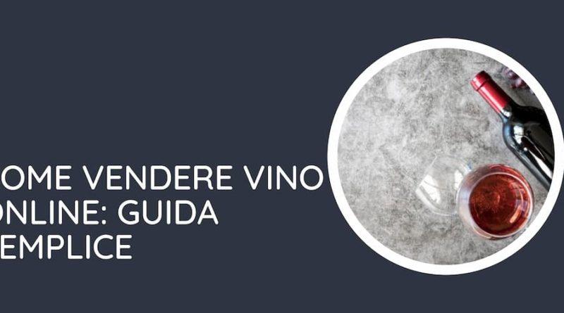 Vendere vino online qualche consiglio utile alle cantine